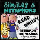 Similes and Metaphors RL.5.4 - Read, Identify & Determine