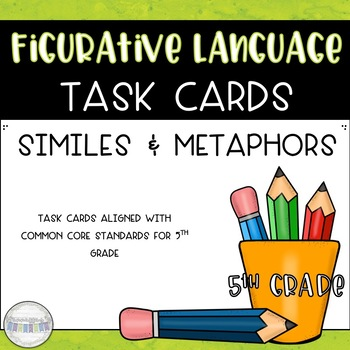 Similes and Metaphors Task Card Set