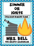 Simmer -or- Ignite (Decision Making Game) #COUNSELORSBACK4SCHOOL