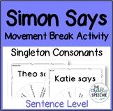 Simon Says: A movement break activity (Singleton Consonants)
