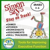 Simon Says Stay On Track: How To Improve Executive Functio
