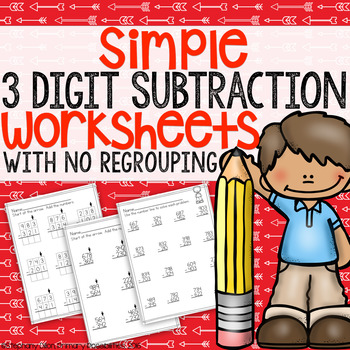 Simple 3 Digit Subtraction Worksheets ( No regrouping)