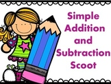Simple Addition and Subtraction Scoot