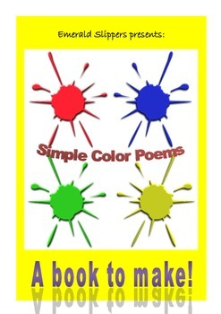 Simple Color Poems. A book to make & illustrate for Lower