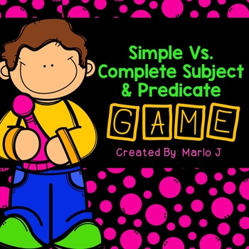 Simple & Complete Subjects and Predicates Game