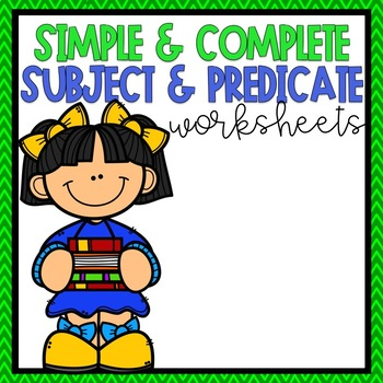 Simple & Complete Subjects and Predicates Worksheets