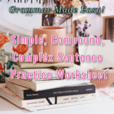 Simple, Compound, Complex Sentence Practice Worksheet