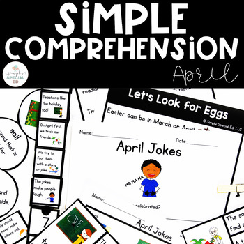 Simple Comprehension April: for Special Education