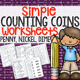 Simple Counting Coins Worksheets  (Pennies, Nickels, Dimes)