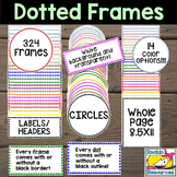 Simple Dotted Frames and Borders for Labels, Whole Pages, and Circles!