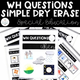 Simple Dry Erase: WH Questions for Special Education