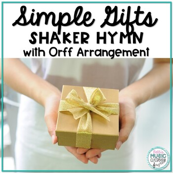 Simple Gifts - Shaker Song with Orff Accompaniment