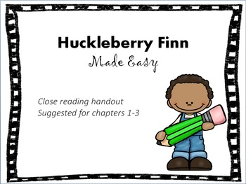 Huckleberry Finn Made Easy - Close Reading Handout Suggested for Chapters 1-3