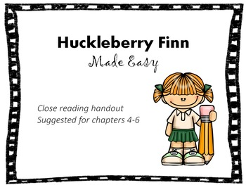 Huckleberry Finn Made Easy - Close Reading Handout Suggested for Chapters 4-6