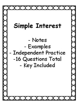 Simple Interest - Notes, Examples, Group or Independent Work - Key Included