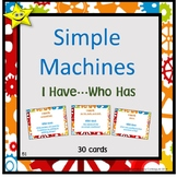 Simple Machines I Have Who Has