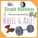 Simple Machine Virtual Lab #4- Wheel and Axle