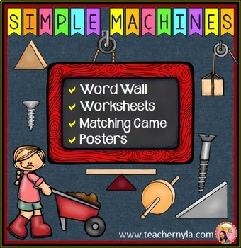 Simple Machines - Posters - Word Wall - Game - Worksheet