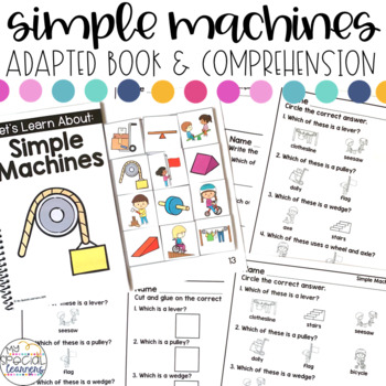 Simple Machines Adapted Book & Comprehension for Special Education