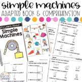 Simple Machines Adapted Book & Comprehension for Special E