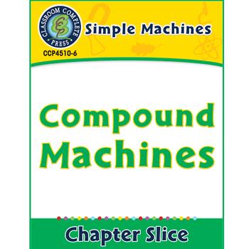 Simple Machines: Compound Machines Gr. 5-8