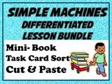 Simple Machines Differentiated Lesson Bundle: Mini Book, Card Sort, Cut & Paste
