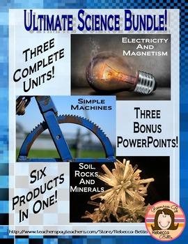 Simple Machines, Electricity & Magnetism, & Soil, Rocks, & Minerals BUNDLE