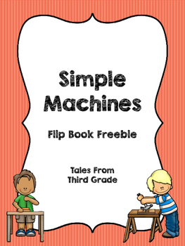 Simple Machines Flip Book Freebie