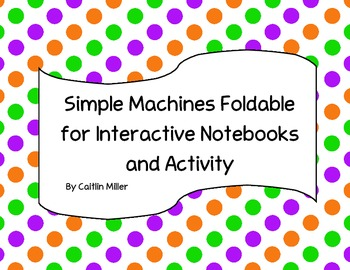 Simple Machines Foldable and Activity for Interactive Science Notebooks