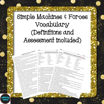 Simple Machines & Forces Vocabulary (Definitions and Assessment included)