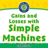 Simple Machines: Gains and Losses with Simple Machines - NOTEBOOK Gr. 5-8