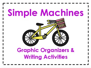 Simple Machines Graphic Organizers & Writing Activities (Reading Street 5.4)