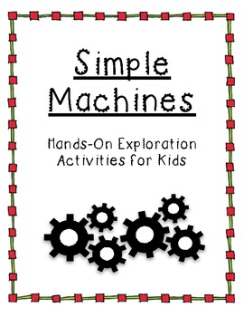 Simple Machines - Hands-on Exploration Activities for Kids