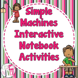 Simple Machines Interactive Notebook Activities