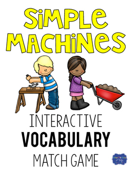 Simple Machines Interactive Vocabulary Cards Match Game
