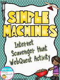 Simple Machines Internet Scavenger Hunt WebQuest Activity