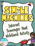 Simple Machines Internet Scavenger Hunt WebQuest Activity