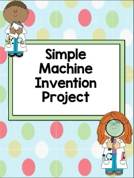 Simple Machines Invention Project