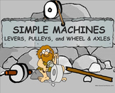 Simple Machines – Levers, Pulleys, and Wheel & Axles – A 3