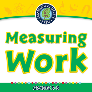 Simple Machines: Measuring Work - PC Gr. 5-8