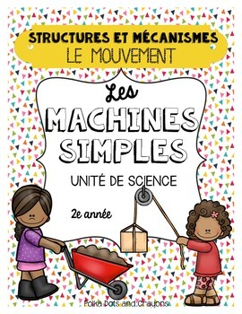 French Simple Machines Movement Science Unit (Les machines