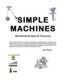 Simple Machines:  Plans, Worksheets & Ideas for Discovery