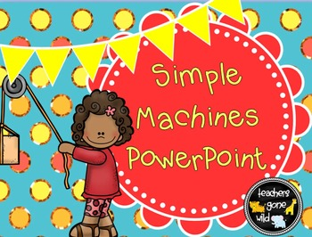 Simple Machines PowerPoint & Note Taker