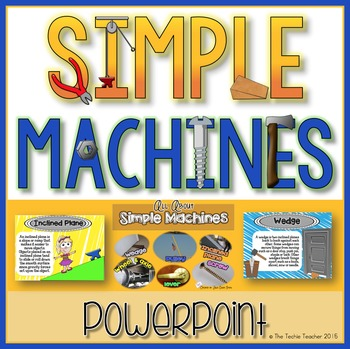 Simple Machines PowerPoint and Student Notes Sheet