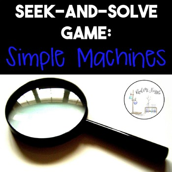 Simple Machines Review Game--Seek-and-Solve