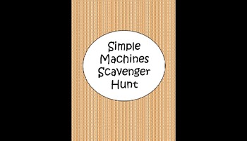 Simple Machines- Scavenger Hunt