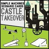 Simple Machines Scenarios- Castle Takeover Task Cards
