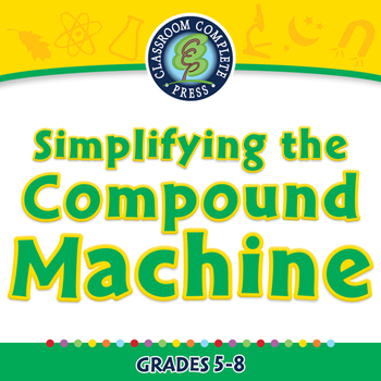 Simple Machines: Simplifying the Compound Machine - NOTEBO