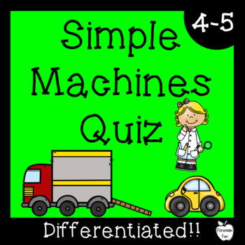 Simple Machines Test ~ Regular & Modified Assessment ~ Grades 4-5