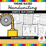 Simple Machines Theme Based Handwriting Lessons (Manuscript Edition)